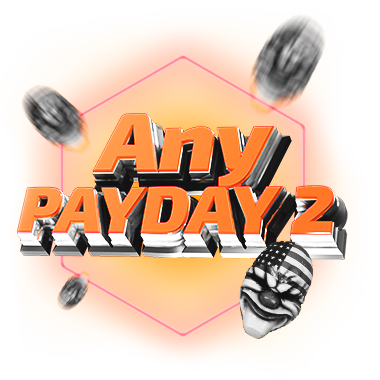 Any PAYDAY 2